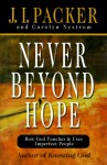 Never Beyond Hope: How God Touches and Uses Imperfect People - J. I. Packer, Carolyn Nystrom