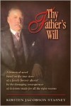 Thy Father's Will - Kirsten Jacobson Stasney