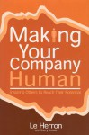 Making Your Company Human: Inspiring Others to Reach Their Potential - Le Herron, Sherry Christie