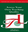 Assess Your Own Teaching Quality - Sally Brown, Phil Race