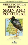 Where to Watch Birds in Spain & Portugal - Stackpole Books