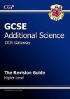 Science: GCSE Additional Science: OCR Gateway: The Revision Guide: Higher Level - Richard Parsons