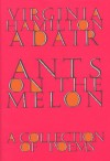 Ants on the Melon: A Collection of Poems - Virginia Hamilton Adair