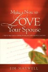Make a Note to Love Your Spouse - Jim Maxwell