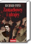 Zamachowcy i zdrajcy. Z dziejów terroru w carskiej Rosji - Richard Pipes