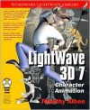 LightWave 3D 7.0: Character Animation [With CDROM] - Timothy Albee