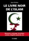 Le livre noir de l'islam (French Edition) - Jean Robin