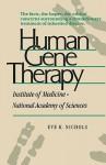 Human Gene Therapy - Eve K. Nichols, Institute of Medicine