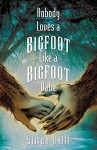 Nobody Loves a Bigfoot Like a Bigfoot Babe (Book 1) - Simon Okill