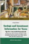 Savings and Investment Information for Teens: Tips for a Successful Financial Life (Teen Finance Series) - Karen Bellenir