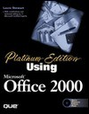Platinum Edition Using Microsoft Office 2000 [With CDROM] - Laura Stewart