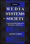 Media Systems in Society: Understanding Industries, Strategies, and Power - Joseph Turow
