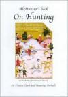 Al-Mansur's Book on Hunting - Terence Clark, Muawiya Derhalli