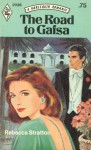 The Road to Gafsa (Harlequin Romance, #2036) - Rebecca Stratton