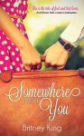 Somewhere with You - Britney King