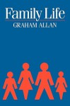 Family Life: Domestic Roles and Social Organization - Graham A. Allan, Alasdair Allan