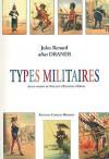 Types Militaires: Avant-Propos de Vincent D'Estienne D'Orves - Jules Renard