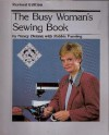 The Busy Woman's Sewing Book - Nancy Zieman, Robbie Fanning