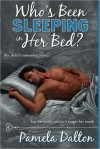 Who's Been Sleeping In Her Bed? - Pamela Dalton