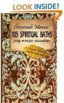 Crossroads Mamas' 105 Spiritual Baths for Every Occasion - Denise Alvarado, Madrina Angelique