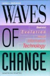 Waves of Change: Business Evolution Through Information Technology - James L. McKenney, Richard O. Mason, Duncan C. Copeland