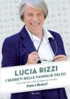 I segreti delle famiglie felici - Lucia Rizzi