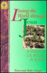 Loving the World Through Jesus: A Study of 1, 2, 3 John and Jude - Kenneth O. Gangel, Elizabeth Gangel