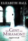 Der Geist von Miramont (German Edition) - Elizabeth Hall, Susanne Schmidt-Wussow
