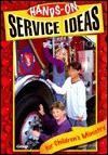 Hands on Service Ideas for Children's Ministry - Group Publishing, Jan Kershner