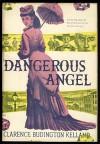 Dangerous Angel - Clarence Budington Kelland