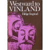 Westward to Vinland: The Discovery of Pre-Columbian Norse House-Sites in North America - Helge Ingstad