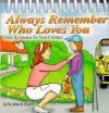 Always Remember Who Loves You: Daily Reminders for Your Children - John Eggers