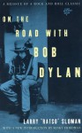 On the Road with Bob Dylan - Larry Sloman, Kinky Friedman