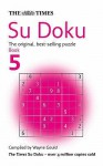 "The ""Times"" Su Doku: Bk. 5: The Original, Best Selling Puzzle - Wayne Gould"