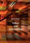 Fallen Und Fallenstellen - Stefan Rieger