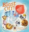Blast Off!. by Malachy Doyle, Gill McLean - Malachy Doyle