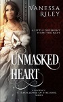 Unmasked Heart: A Regency Romance (Regency Romance: Challenge of the Soul Book 1) - Vanessa Riley, Kim Huther, Felicia Murrell
