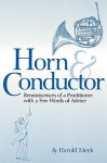 Horn And Conductor: Reminiscences Of A Practitioner - Harold Meek, Alfred Mann