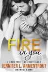 Fire In You - J. Lynn, Jennifer L. Armentrout