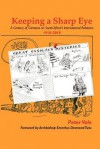 Keeping a Sharp Eye: A Century of Cartoons on South Africa's International Relations 1910-2010 - Peter Vale