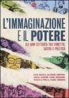 L' immaginazione e il potere. Gli anni settanta tra fumetto, satira e politica - Sergio Rossi