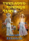 Threaded Through Time, Book Two - Sarah Ettritch