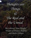 "Thoughts Are Things & the Real and the Unreal: The Collected ""New Thought"" Wisdom of Prentice Mulford and Charles Fillmore - Prentice Mulford, Charles Fillmore"