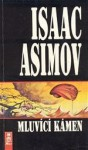 Mluvící kámen - Isaac Asimov, Jindřich Smékal, Karel Soukup