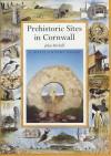 Prehistoric Sites Of Cornwall - John Michell