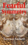 Fearful Symmetry - Thomas Tait Genoa's Agonising Journey with his Siamese Twins - Terence Sackett