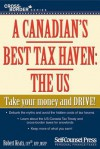 A Canadian's Best Tax Haven: The US (Cross-Border Series) - Robert Keats