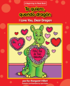 Te Quiero, Querido Dragon / I Love You, Dear Dragon (Beginning-To-Read) - Margaret Hillert, Jack Pullan