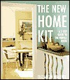 The New Home Kit: A Three-Step Guide to the Perfect Room - Elizabeth Wilhide