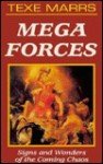 Mega Forces - Texe Marrs